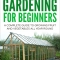 Greenhouse Gardening - A Beginners Guide To Growing Fruit and Vegetables All Year Round