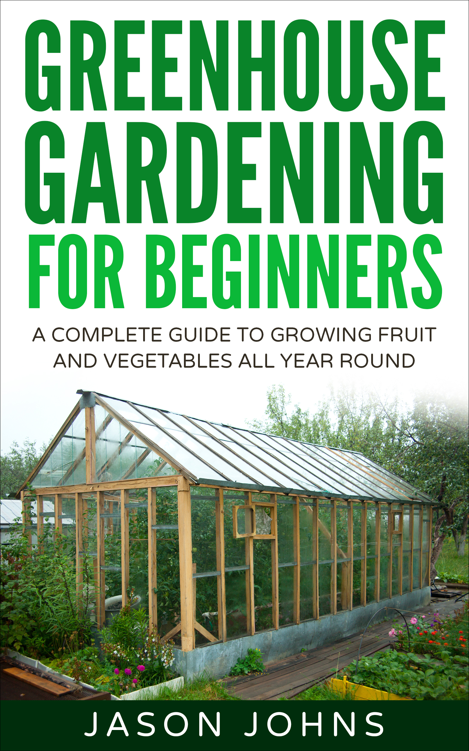 8 Small Gardens That Will Inspire You In Any Season: A Beginners Guide To Growing Fruit